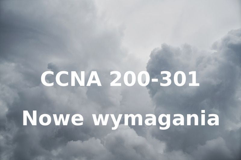 CCNA 200-301 - nowe wymagania